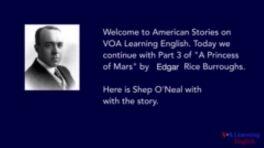 VOA慢速英语:'A Princess of Mars,' by Edgar Rice Burroughs, Part Three