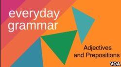 VOA慢速英语:你害怕形容词和介词吗?