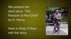 VOA慢速英语:欧・亨利《红酋长的赎金》