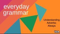 VOA慢速英语:Understanding Adverbs: Always