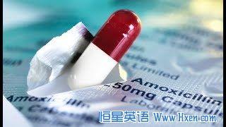 英语访谈节目:全球抗生素的过度使用就像一辆慢行列车
