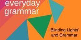 'Blinding Lights' and English Grammar