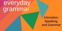 Intonation, Speaking and Grammar