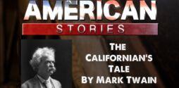 'The Californian's Tale,' by Mark Twain