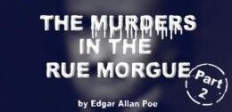爱伦・坡的《莫格街凶杀案》Part Two